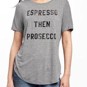 Espresso then Prosecco T-shirt NWT